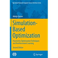 Simulation-Based Optimization: Parametric Optimization Techniques and Reinforcement Learning: 55