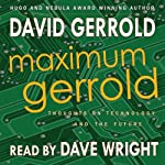 Maximum Gerrold: Thoughts on Technology and the Future | David Gerrold