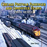 Chicago Postwar Passenger and Commuter Trains, John Kelly, 158388291X