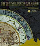 The Men Who Mapped the World: The Treasures of Cartography
