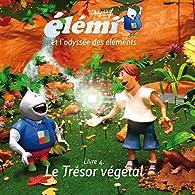 Elémi et l'odyssée des éléments, tome 4 : Le trésor végétal par Philippe Wolff (II)