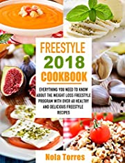 Freestyle 2018 Cookbook: Everything You Need to Know About The Weight Loss Freestyle Program With Over 60 Healthy and Delicious Freestyle Recipes