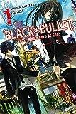 Black Bullet, Vol. 1: Those Who Would Be Gods  - light novel