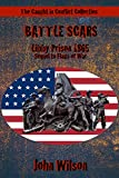 Battle Scars: Libby Prison 1865 (The Caught in Conflict Collection Book 6)