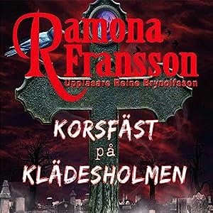 Korsfäst på Klädesholmen Audiobook