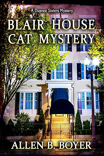 Blair House Cat Mystery (Dupree Sisters Mystery Book 2)