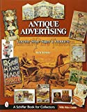 Antique Advertising: Country Store Signs And Products (Schiffer Book for Collectors)