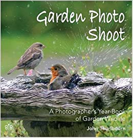 Garden Photo Shoot: A Photographer's Yearbook of Garden Wildlife