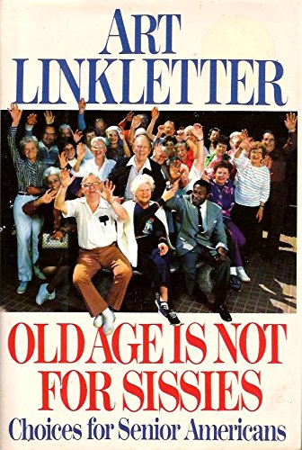 old age is not for sissies - 1