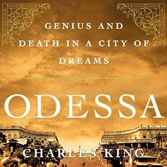 Odessa: Genius and Death in a City of Dreams (Audio Download