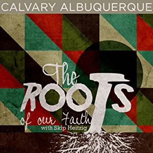 The Roots of Our Faith Audiobook