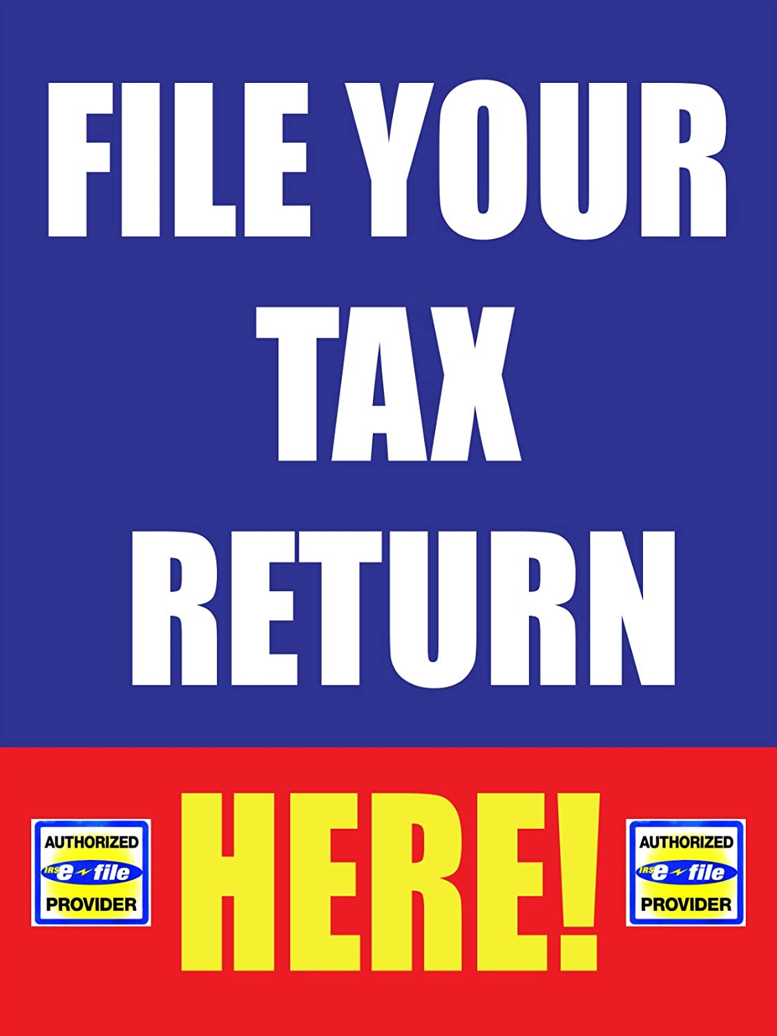 "FILE YOUR TAX RETURN HERE 18/""x24/"" STORE BUSINESS RETAIL PROMOTION SIGNS"