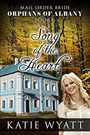Mail Order Bride:  Song of The Heart (Orphans of Albany Series Book 6)