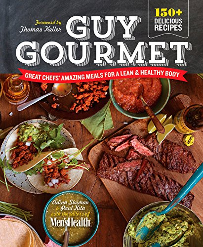 Guy Gourmet: Great Chefs' Best Meals for a Lean & Healthy Body by Adina Steiman, Paul Kita, Jennifer May