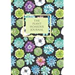 The Plant Hoarder Journal: Gardening Journal with plant record form pages includes space for plant data, care, description and notes, lined pages for ... but useful garden gift for women and men