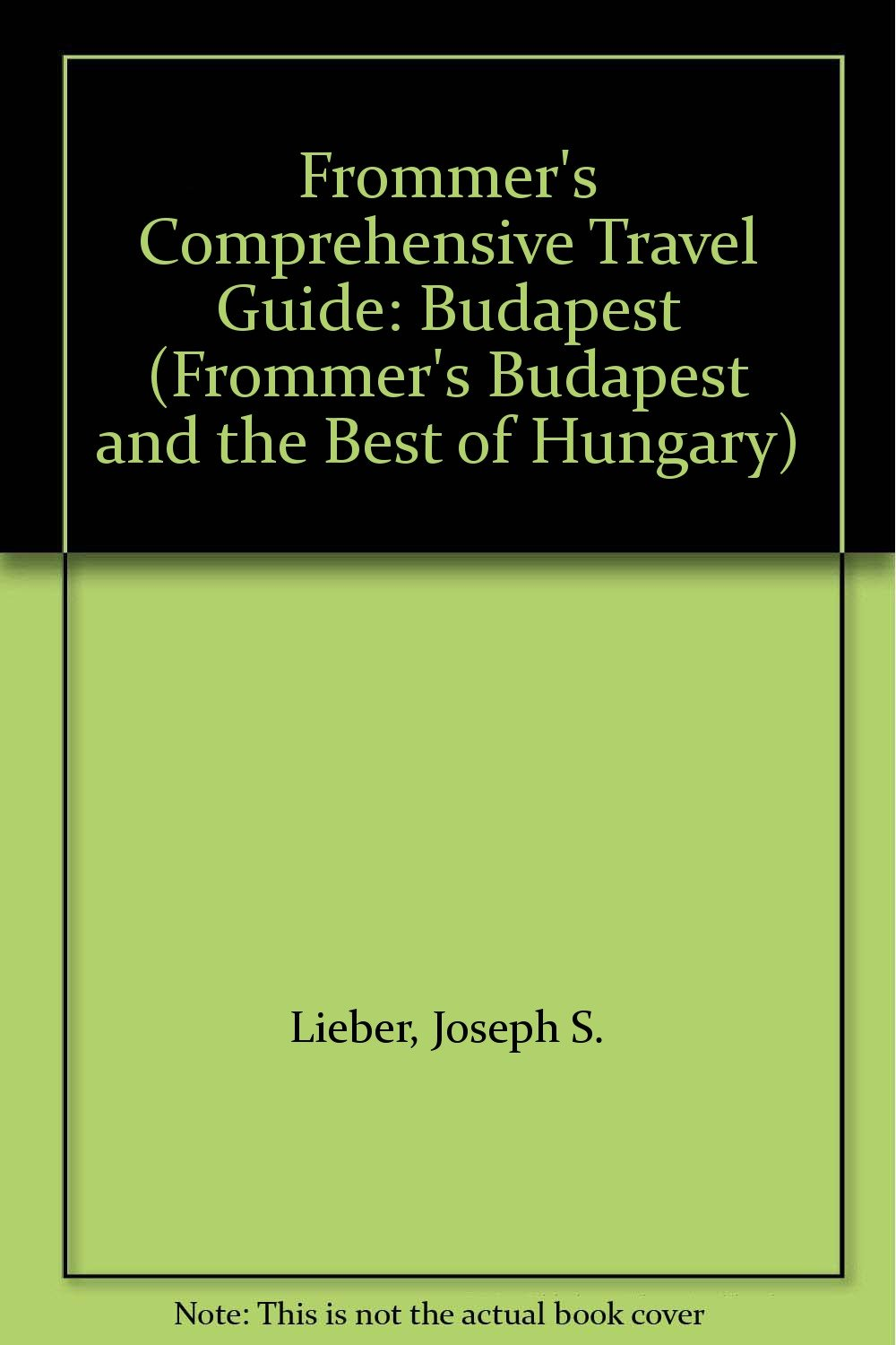 Frommer's Comprehensive Travel Guide: Budapest (FROMMER'S BUDAPEST AND THE BEST OF HUNGARY)