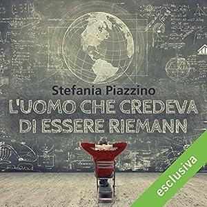 L'uomo che credeva di essere Riemann Audiobook