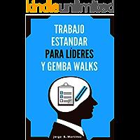 Gemba Walks y Trabajo Estándar para Líderes