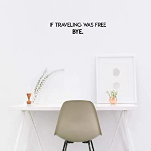 "Vinyl Wall Art Decal - If Traveling was Free Bye - 6"" x 30"" - Trendy Funny Traveler Quote for Home Bedroom Apartment Living Room Office Workplace Agency Decoration Sticker"
