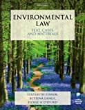 Environmental Law: Text, Cases and Materials, Elizabeth Fisher and Bettina Lange, 0199270880