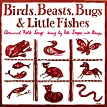 Birds, Beasts, Bugs & Little Fishes