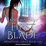 First Blade: Awakening Series, Book 1 | Jane Hinchey