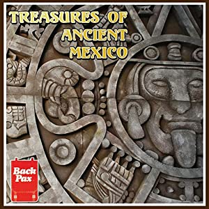 Treasures of Ancient Mexico Audiobook
