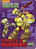 Strength in Numbers! (Teenage Mutant Ninja Turtles: Half-Shell Heroes) (Board Book)