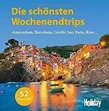 Die schönsten Wochenendtrips: Amsterdam, Barcelona, Genfer See, Paris, Rom, ... (Holiday)