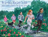 We Are Girls Who Love to Run, Brianna K. Grant, 0979851114