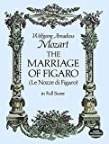 Mozart: The Marriage of Figaro (Le Nozze di Figaro) in Full Score