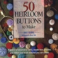 50 Heirloom Buttons to Make (English Edition)