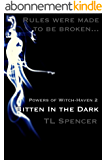 Bitten in the Dark: Powers of Witch-Haven (Book Two) (English Edition)