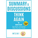 Summary & Discussions of Think Again by Adam Grant: The Power of Knowing What You Don't Know