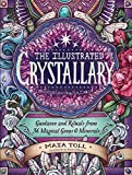 The Illustrated Crystallary: Guidance and Rituals
