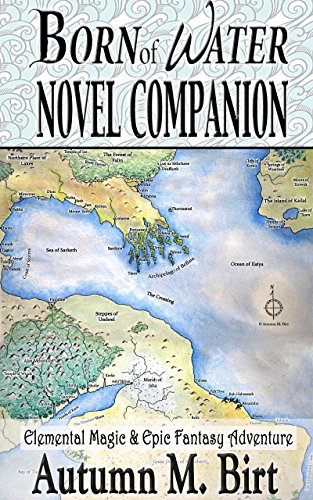 Born of Water Novel Companion: Elemental Magic & Epic Fantasy Adventure (The Rise of the Fifth Order)