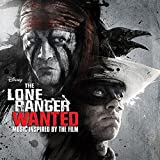 The Lone Ranger: Wanted by Various Artists (2013-07-02)