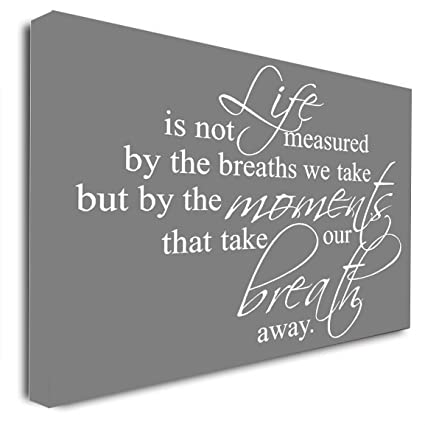 Attractive FRAMED CANVAS PRINT Life Is Not Measured By The Breaths We Take But By The  Moments