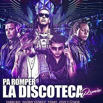 Descargar daddy yankee ft. Farruko, yomo pa romper la discoteca mp3.