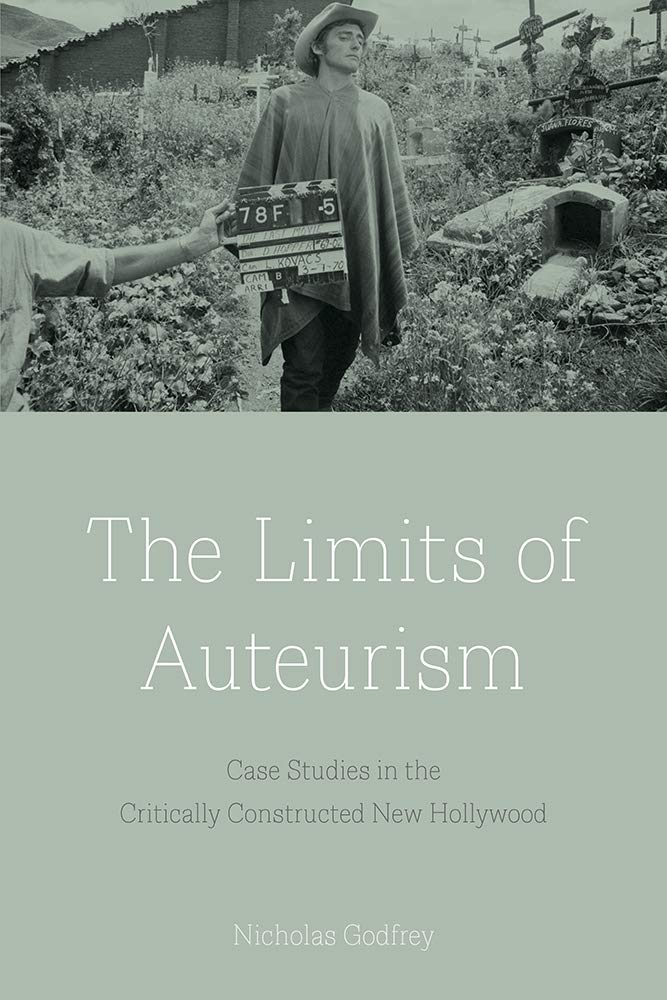 The Limits of Auteurism: Case Studies in the Critically Constructed New Hollywood pdf epub