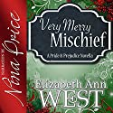 Very Merry Mischief: A Pride and Prejudice Novella Variation Hörbuch von Elizabeth Ann West Gesprochen von: Nina Price