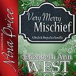 Very Merry Mischief: A Pride and Prejudice Novella Variation | Elizabeth Ann West