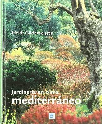 Jardinería en clima mediterráneo: Amazon.es: Gildemeister, Heidi, Martínez-Correcher y Gil, Consuelo . . . [et al. ]: Libros
