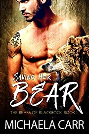 Saving Her Bear: A Second Chances Bear Shifter Romance (The Bears of Blackrock Book 1)