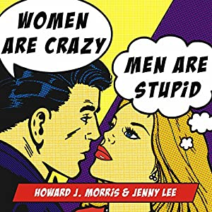 Women Are Crazy, Men Are Stupid Audiobook