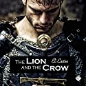 The Lion and the Crow Hörbuch von Eli Easton Gesprochen von: Scott Richard Ehredt