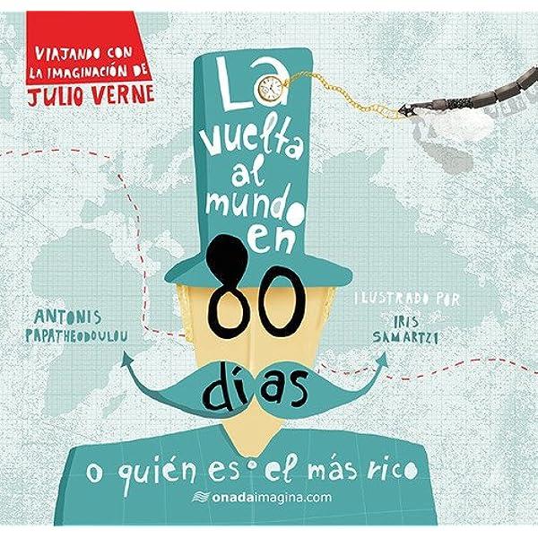 La vuelta al mundo en 80 días (Imagina): Amazon.es: Samartzi, Iris ...