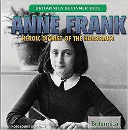 Anne Frank: Heroic Diarist of the Holocaust (Britannica