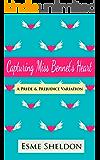 Capturing Miss Bennet's Heart: A Pride & Prejudice Variation