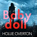 Baby Doll Audiobook by Hollie Overton Narrated by Laurence Bouvard